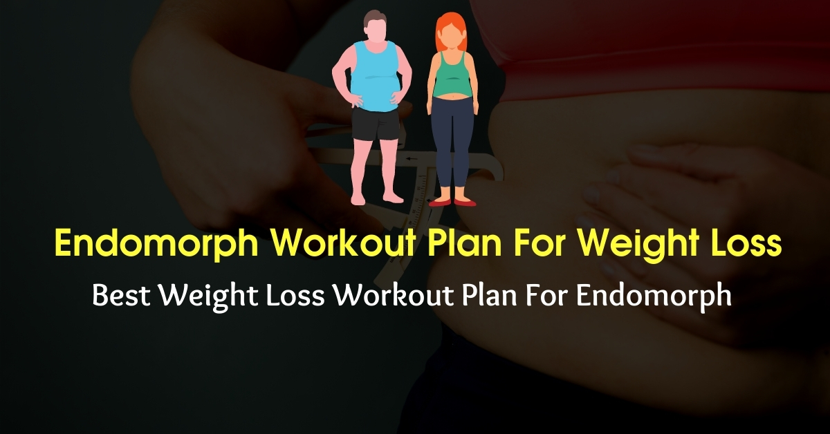 Endomorph Workout Plan For Weight Loss