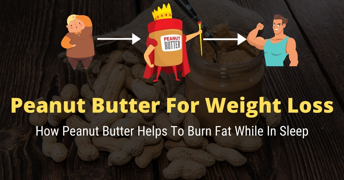 Does Peanut Butter Burn Fat While Sleeping
