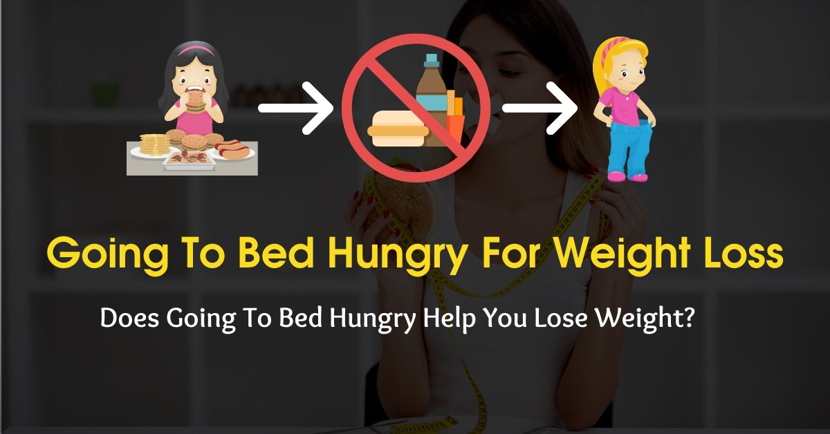 Does going to bed hungry help you lose weight