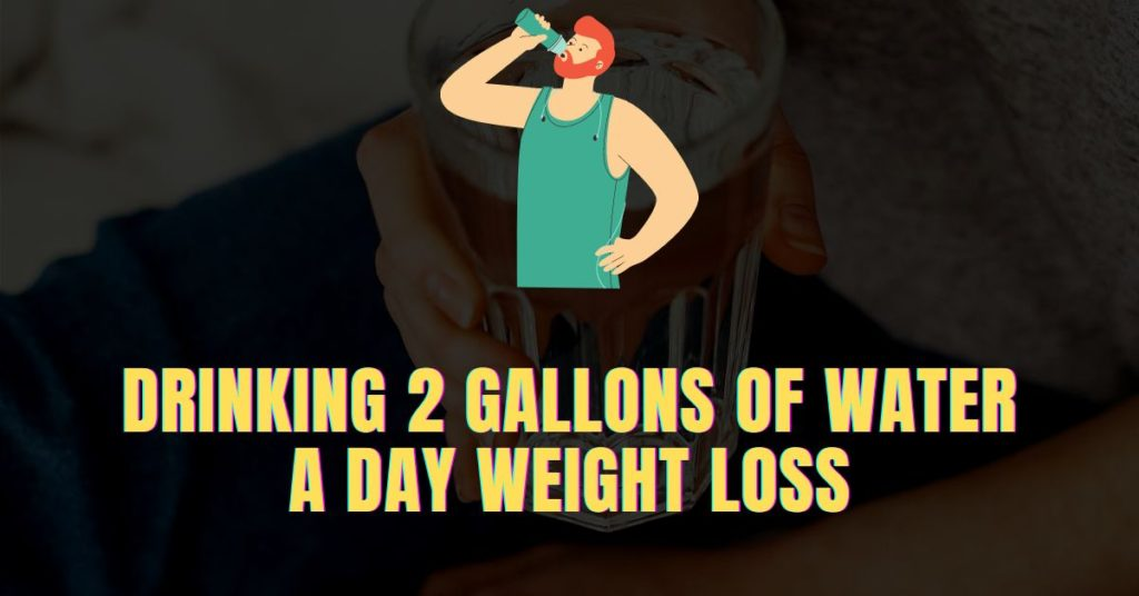 Drinking 2 Gallons Of Water A Day Weight Loss